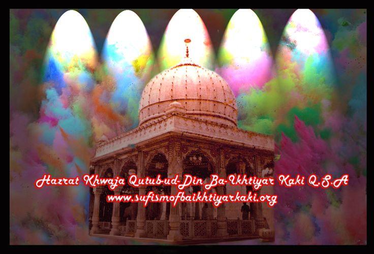 The Shrine of My Great Master Hazrat Khwaja Qutubuddin Ba-Ikhtiyar Kaki(Q.S.A) Markaze Tasawwuf (Center of Sufism) Khanqah Sharif Qadiriya-Shutaariya-Chishtiya, 1011,E-First, Mehrauli-Sharif, Mehrauli, New Delhi, India