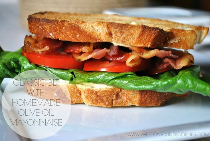 Classic BLT with Homemade Olive Oil Mayonnaise | Sweet Caroline's ...