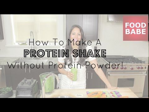 how to make a protein shake without protein powder