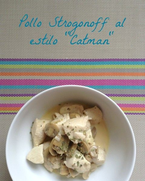 """Pollo Strogonoff al estilo """"Catman"""" / Chicken Strogonoff recipe"""