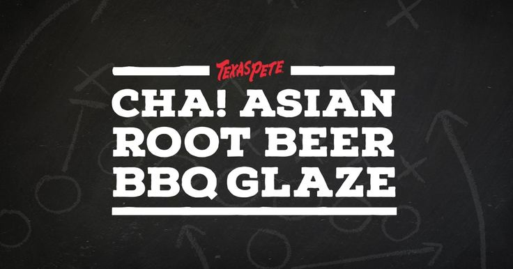 Tailgating Recipes in The Flavor of Football Presented by Texas Pete® - CHA! Asian Root Beer BBQ Glaze