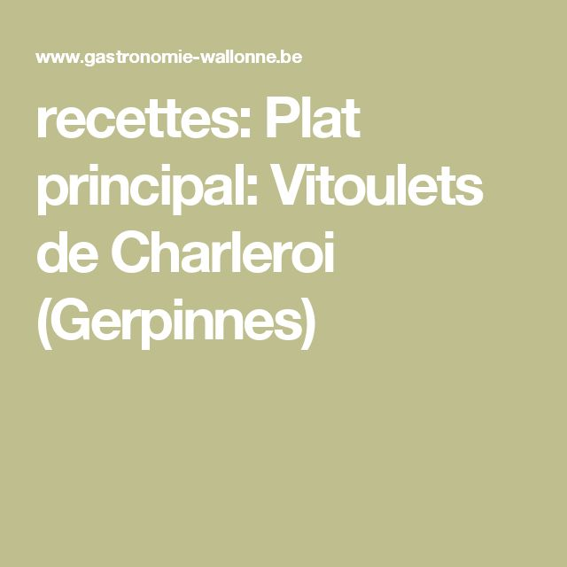 recettes: Plat principal: Vitoulets de Charleroi (Gerpinnes)