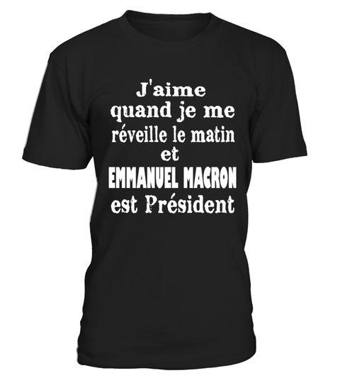 # Emmanuel Macron est Président .  J'aime quand je me réveille le matin et Emmanuel Macron est Président