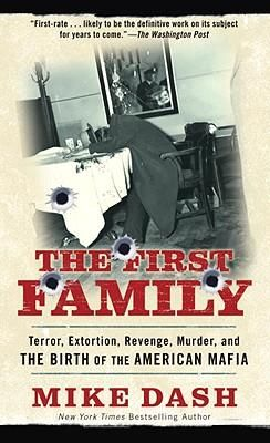 The First Family Before the notorious Five Families dominated U.S. organized crime, there was the one-fingered criminal genius Giuseppe Morello and his lethal coterie. Combining first-rate scholarship and pulse-quickening action, Mike Dash brings to life this little-known story, following the rise of the Mafia in America from the 1890s to the 1920s, from the villages of Sicily to the streets of Little Italy.