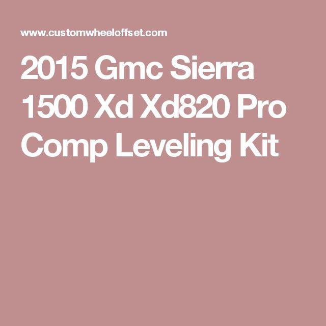 2015 Gmc Sierra 1500 Xd Xd820 Pro Comp Leveling Kit
