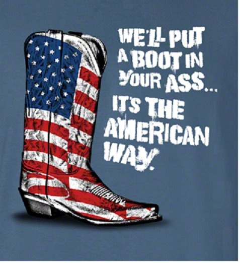 Put A Boot In Your Ass Its The American Way 22
