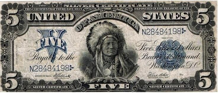 1899 $5 Silver Certificate, the only US banknote with a Native American Indian…