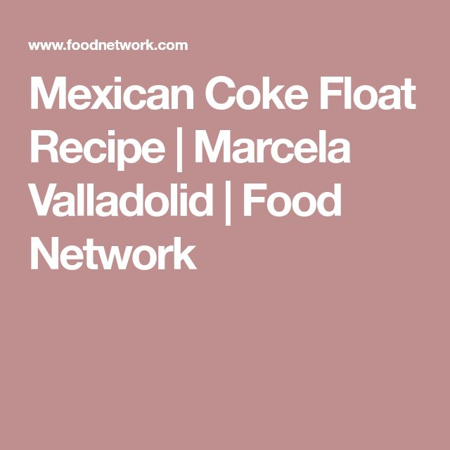 Mexican Coke Float Recipe | Marcela Valladolid | Food Network
