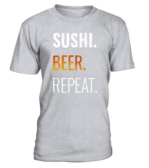 "# Sushi Beer Repeat Shirt, Funny Distressed Novelty Tee .  Special Offer, not available in shops      Comes in a variety of styles and colours      Buy yours now before it is too late!      Secured payment via Visa / Mastercard / Amex / PayPal      How to place an order            Choose the model from the drop-down menu      Click on ""Buy it now""      Choose the size and the quantity      Add your delivery address and bank details      And that's it!      Tags: Grab some sashimi, nigiri…"