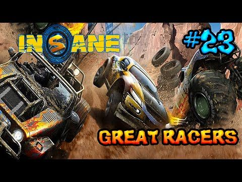 Insane 2: Part 23 - Great Racers