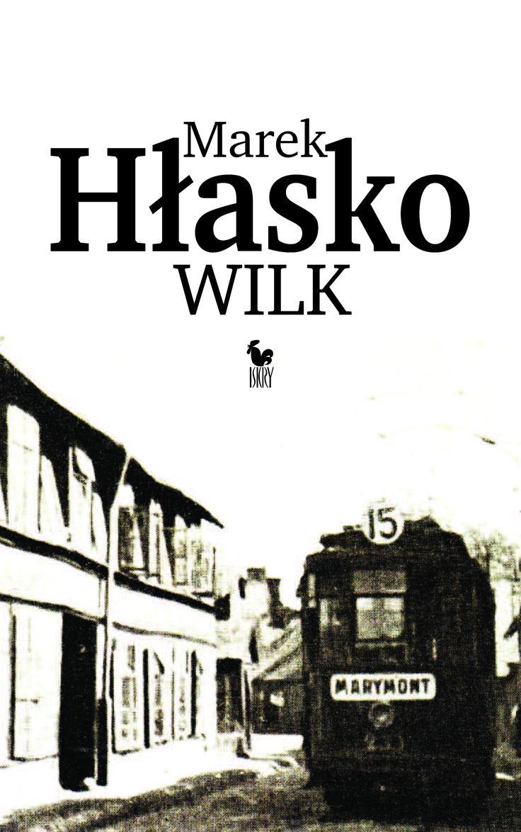 """""""Wilk"""" Marek Hłasko Cover by Andrzej Barecki Published by Wydawnictwo Iskry 2015"""