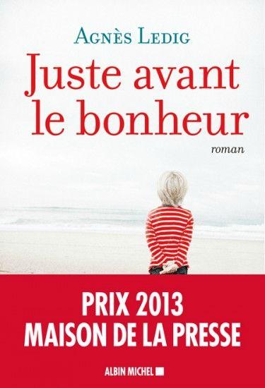"""Livre : """"Juste avant le bonheur"""" de Agnès Ledig"""