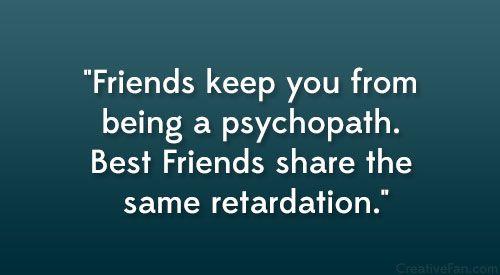 Pinterest Crazy Quotes: 17 Best Crazy Friend Quotes On Pinterest