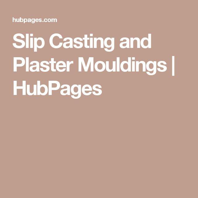 Slip Casting and Plaster Mouldings | HubPages