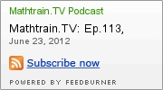 Mathtrain.TV Podcast - math videos by students!  Cool resource!