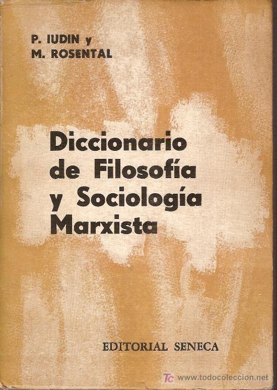 Ludin, P. --- Diccionario de filosofía y sociología marxista --- Buenos Aires : Seneca, cop. 1965
