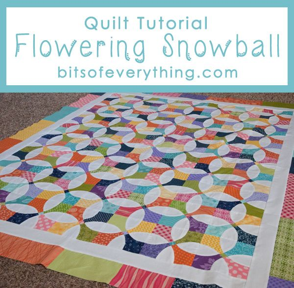 Flowering Snowball Quilt Tutorial from Bits of Everything. I LOVE this!  I need to learn to sew curved lines.  This is an awesome tutorial to learn with!