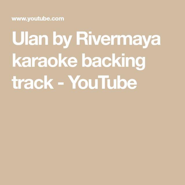 Ulan by Rivermaya karaoke backing track - YouTube