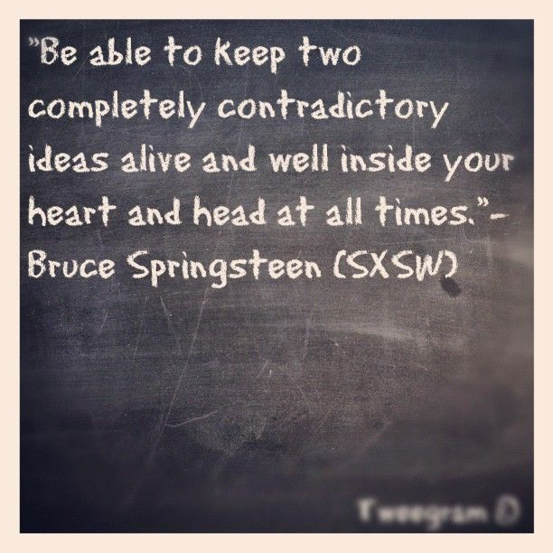 Quote from Bruce Springsteen at SXSW Keynote – Quotes, Inspiration, and Other Such Things