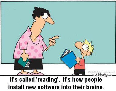 It's called 'reading'. It's how people install new software into their brains. :)