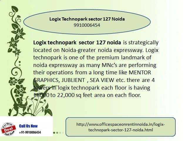 please call us at 9910006454 for best deal in office space for rent in noida expressway, furnished office space for rent in noida.http://www.officespaceonrentinnoida.in/logix-technopark-sector-127-noida.html