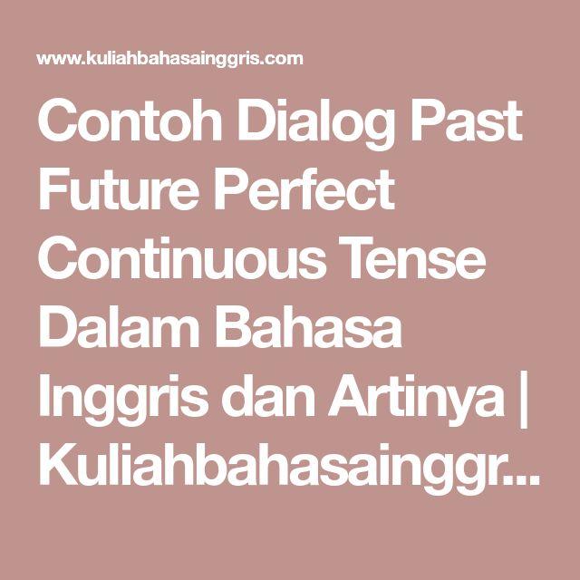Contoh Dialog Past Future Perfect Continuous Tense Dalam Bahasa