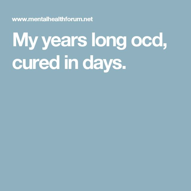My years long ocd, cured in days.