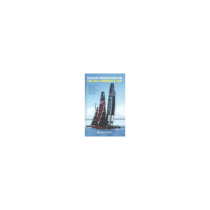 Dispute Resolution in the 34th America's Cup (Hardcover) (David Tillett & John Doerr & Josje Hofland &