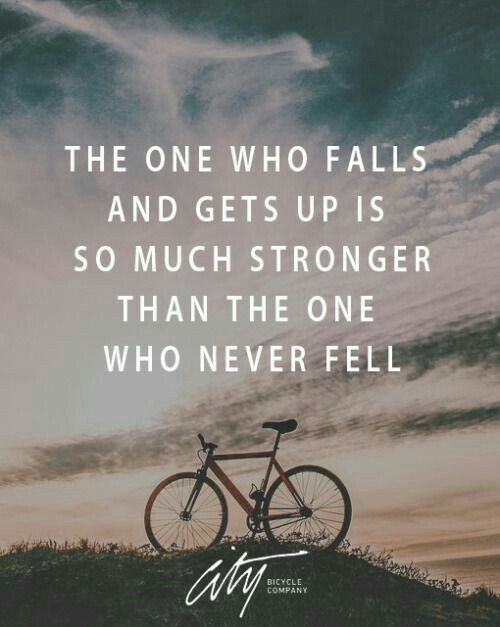 Quote about how we gain strength through failure or difficulty.