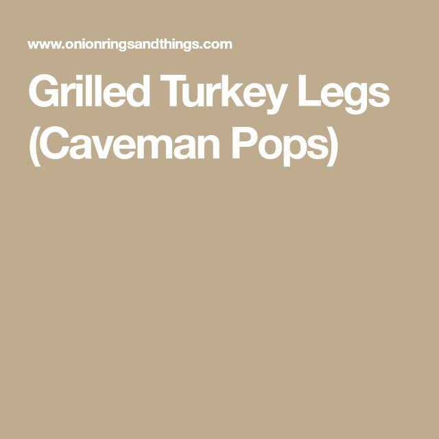 Grilled Turkey Legs (Caveman Pops)