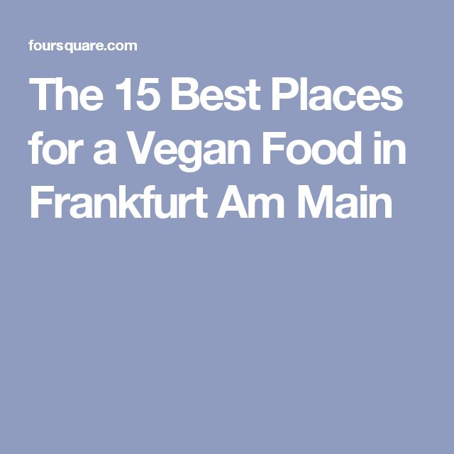 Fabulous The Best Places for a Vegan Food in Frankfurt Am Main