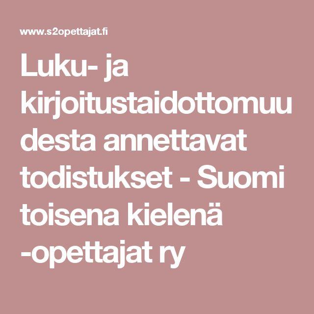 Luku- ja kirjoitustaidottomuudesta annettavat todistukset - Suomi toisena kielenä -opettajat ry