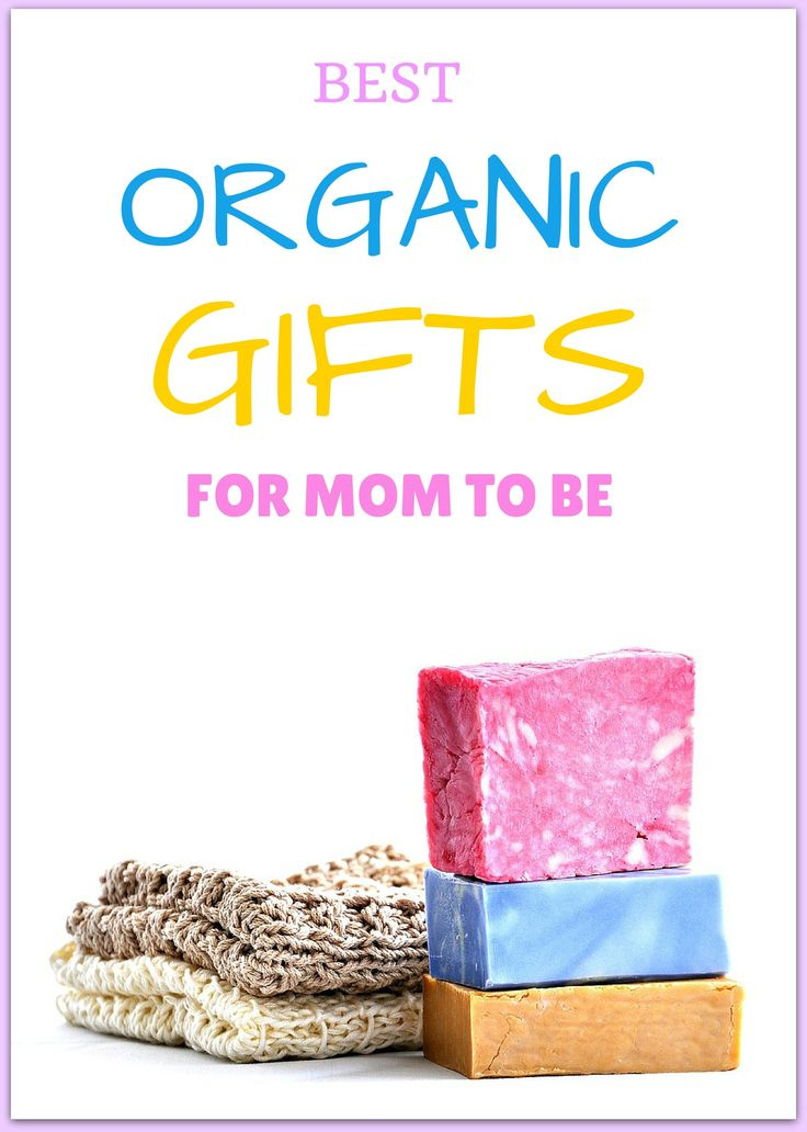 Organic Gifts For Mom To Be #organicgifts