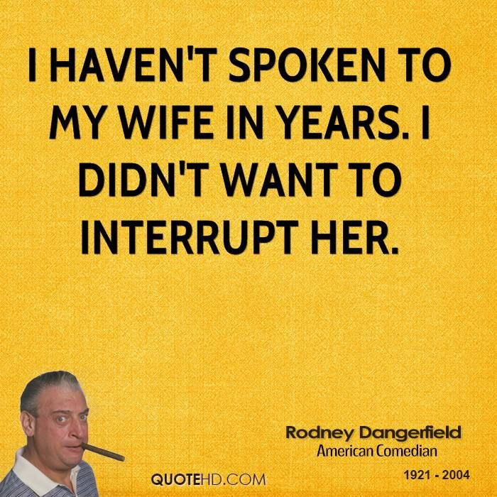 Rodney Dangerfield Quotes Delectable 33 Best Rodney Dangerfield Quotes Images On Pinterest  Comedy