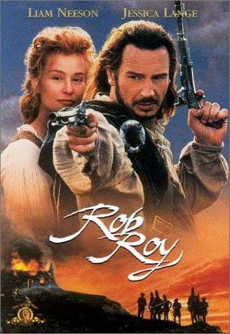 Rob Roy (1995)  One of my very favorites- BEST broadsword fight ever. Liam Neeson, Tim Roth, Jessica Lange, John Hurt, Brian Cox