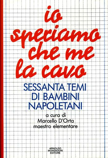 Marcello D'Orta, Io speriamo che me la cavo