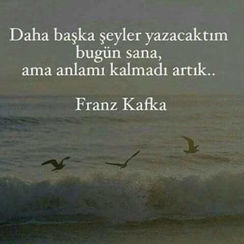 Daha başka şeyler yazacaktım bugün sana ama anlamı kalmadı artık...   - Franz Kafka  #sözler #anlamlısözler #güzelsözler #manalısözler #özlüsözler #alıntı #alıntılar #alıntıdır #alıntısözler