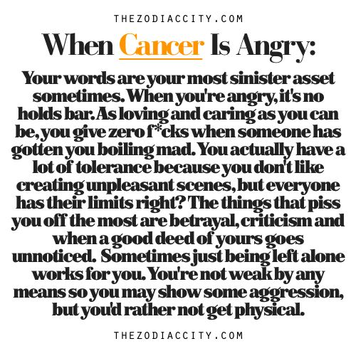 Zodiac Files: When Cancer Is Angry. I find this so funny as it is so true. I scare myself when I am angry but it takes a lot to get me 'boiling angry' there is no in between and when I flip, I proper flip !! Thankfully it is rare that it happens !