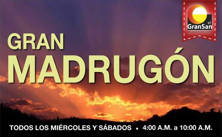 Mañana la cita es en #ElGranSan en nuestro gran #Madrugón a partir de las 4:00 a.m.   La oferta de moda a precio mayorista más grande de Colombia!!!  #SoyCapaz de creer en mi país!