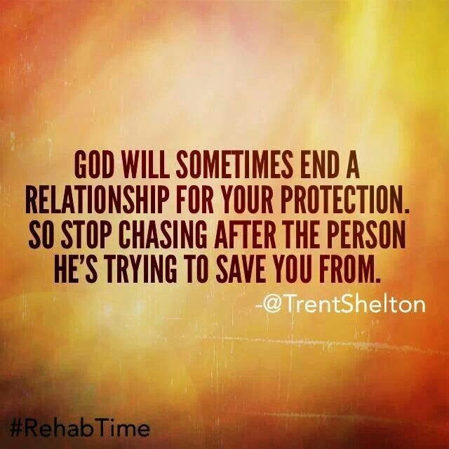 God As The Center Of Relationships Quotes: God Will Sometimes End A Relationship For Your Protection