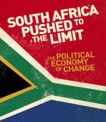 South Africa Pushed To The Limit: The Political Economy Of Change PDF