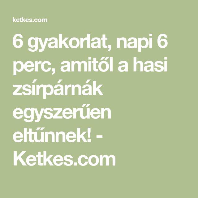 6 gyakorlat, napi 6 perc, amitől a hasi zsírpárnák egyszerűen eltűnnek! - Ketkes.com