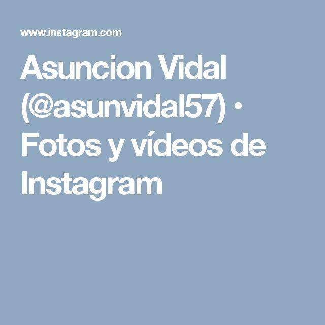 Asuncion Vidal (@asunvidal57) • Fotos y vídeos de Instagram