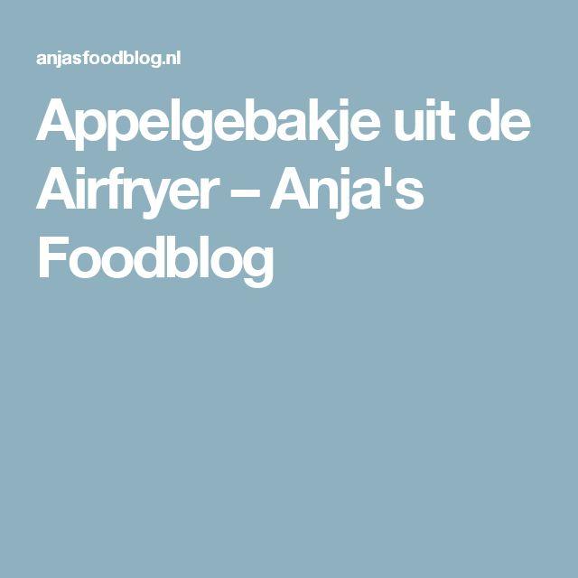 Appelgebakje uit de Airfryer – Anja's Foodblog