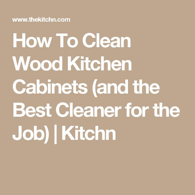 Elegant How To Clean Wood Kitchen Cabinets (and The Best Cleaner For The Job) |