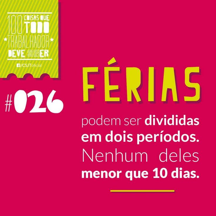 Fonte: Conselho Superior da Justiça do Trabalho (CSJT) #Férias #Menorque10dias #Divisão #Direito #Trabalho