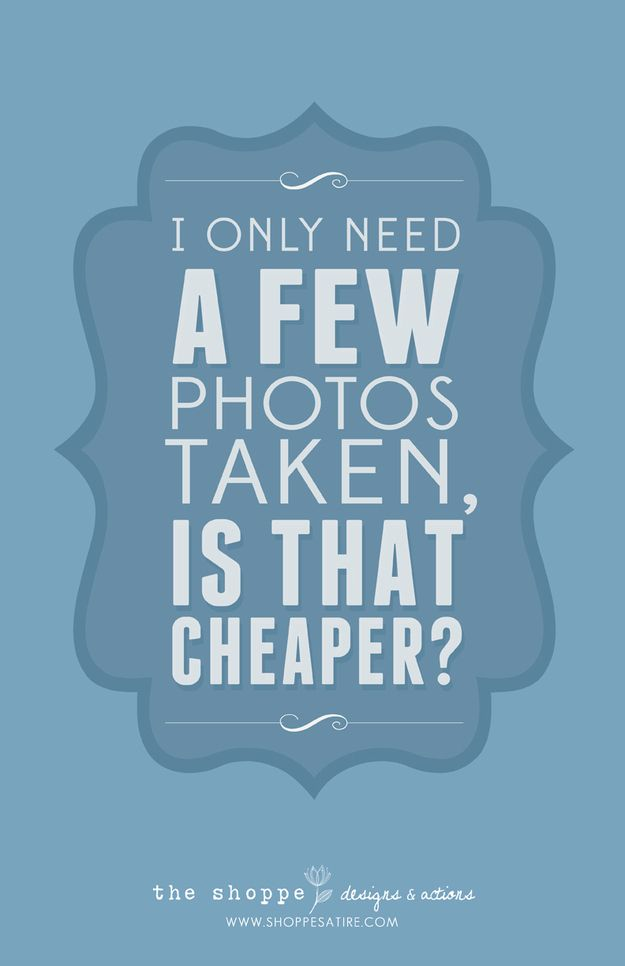 10 Things Photographers Are Tired Of Hearing - these are pretty spot on for the most part ..especially this one. I get asked this monthly at least :)