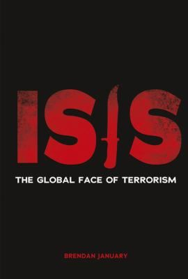 Isis: The Global Face of Terrorism - Brendan January