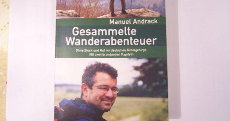 Manuel Andrack  Gesammelte Wanderabenteuer  Ohne Stock und Hut im deutschen Mittelgebirge.  Naja, ein super spannender Krimi mit aufregende...