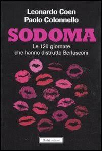 Sodoma: le 120 giornate che hanno distrutto Berlusconi.